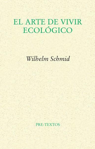 El arte de vivir ecológico de Wilhelm Schmid